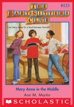 Mary Anne in the Middle (The Baby-Sitters Club #125)