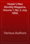 Harper's New Monthly Magazine, Volume 1, No. 2, July, 1850.