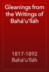 Gleanings From The Writings Of Bahullh