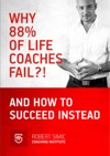 Why 88 Of Life Coaches Fail And How To Succeed Instead