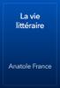 Anatole France - La vie littéraire artwork