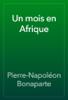 Pierre-Napoléon Bonaparte - Un mois en Afrique artwork
