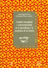 Cambio Conceptual Y Representacional En El Aprendizaje Y La Enseanza De La Ciencia