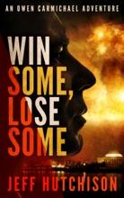 Win Some, Lose Some: An Owen Carmichael Adventure