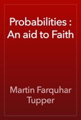 Probabilities : An aid to Faith