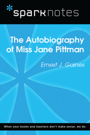 The Autobiography of Miss Jane Pittman (SparkNotes Literature Guide) book