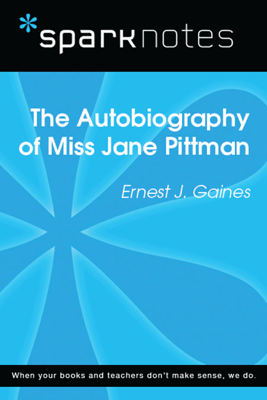 The Autobiography of Miss Jane Pittman (SparkNotes Literature Guide) - SparkNotes book