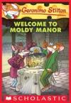 Geronimo Stilton 59 Welcome To Moldy Manor