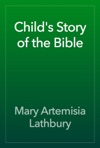 Childs Story Of The Bible