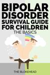 Bipolar Disorder Survival Guide For Children: The Basics