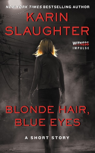 Karin Slaughter - Blonde Hair, Blue Eyes