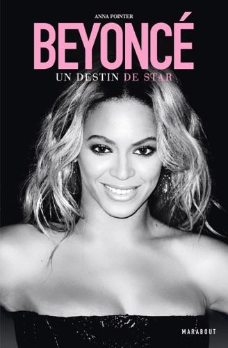 Anna Pointer - Beyoncé - Un destin de Star
