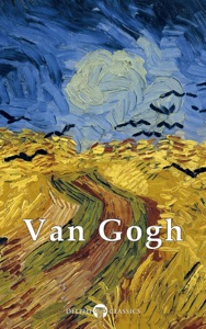 Delphi Complete Works of Vincent van Gogh da Vincent van Gogh