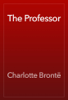 Charlotte Brontë - The Professor artwork