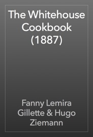 The Whitehouse Cookbook 1887