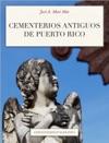 Cementerios Antiguos De Puerto Rico