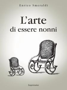 L'arte di essere nonni Libro Cover