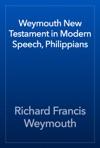 Weymouth New Testament In Modern Speech Philippians