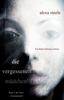 Alexa Steele - Die vergessenen Mädchen (Ein Bella DeFranco Krimi) kunstwerk