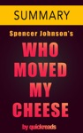 Who Moved My Cheese By Spencer Johnson -- Summary  Analysis