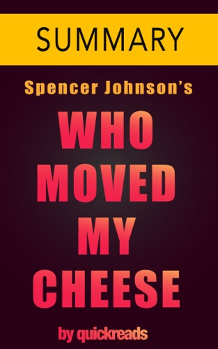 Omar Elbaga - Who Moved My Cheese by Spencer Johnson -- Summary & Analysis