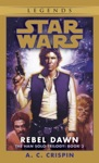 Rebel Dawn Star Wars The Han Solo Trilogy