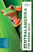 Zentralamerika für wenig Geld - Lonely Planet Reiseführer