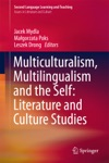 Multiculturalism Multilingualism And The Self Literature And Culture Studies