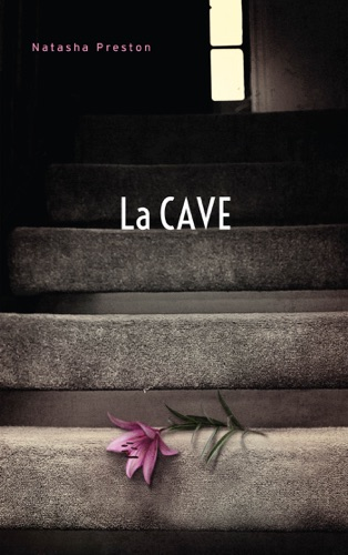 Natasha Preston, Axelle Demoulin & Nicolas Ancion - La cave (Titre original : The Cellar)