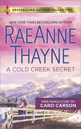 RaeAnne Thayne & Caro Carson - A Cold Creek Secret & Not Just a Cowboy