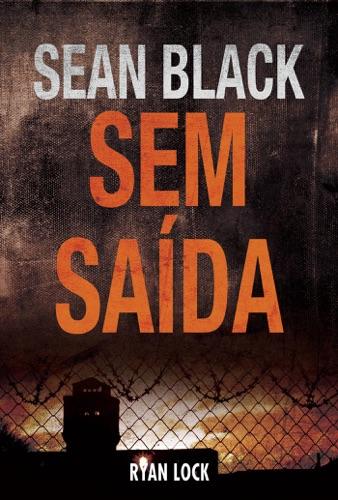 Sean Black - Sem Saída