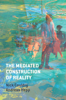 Nick Couldry & Andreas Hepp - The Mediated Construction of Reality artwork