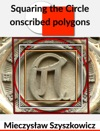 Squaring The Circle Onscribed Polygons