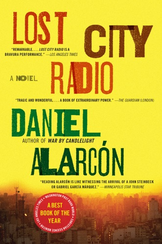 Daniel Alarcón - Lost City Radio