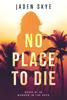 Jaden Skye - No Place to Die (Murder in the Keys—Book #1) kunstwerk