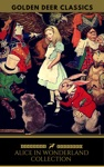 Alice In Wonderland Collection - All Four Books Golden Deer Classics
