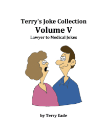 Terry's Joke Collection Volume Five: Lawyer to Medical Jokes
