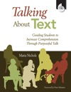 Talking About Text Guiding Students To Increase Comprehension Through Purposeful Talk