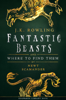 Fantastic Beasts and Where to Find Them - J.K. Rowling & Newt Scamander