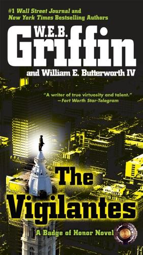 W. E. B. Griffin & William E. Butterworth IV - The Vigilantes