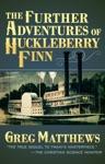 The Further Adventures Of Huckleberry Finn