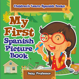 My First Spanish Picture Book Children's Learn Spanish Books book