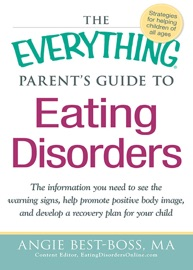 THE EVERYTHING PARENTS GUIDE TO EATING DISORDERS
