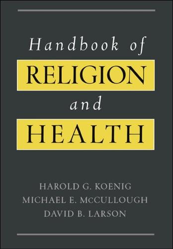 Harold G. Koenig, Michael E. McCullough & David B. Larson - Handbook of Religion and Health