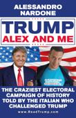 Trump, Alex and me