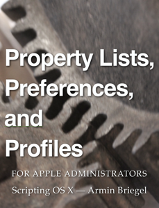 Property Lists, Preferences and Profiles for Apple Administrators Boekomslag