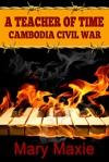 A Teacher In Time Cambodian Civil War
