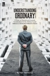 Understanding Ordinary A Primer On Financial And Economic Considerations For The Ordinary Course Defenses To Bankruptcy Preference Actions Second Edition