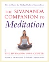 The Sivananda Companion To Meditation