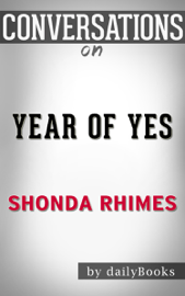 Year of Yes by Shonda Rhimes  Conversation Starters